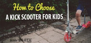 How to choose a kick scooter for kids