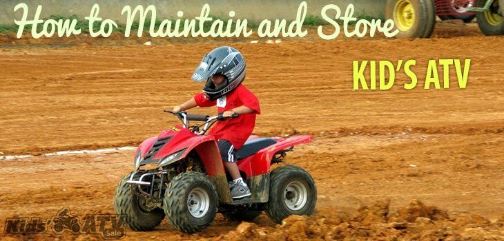 How to maintain and stire kid's ATV