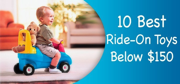 Best riding toys below 150 dollars