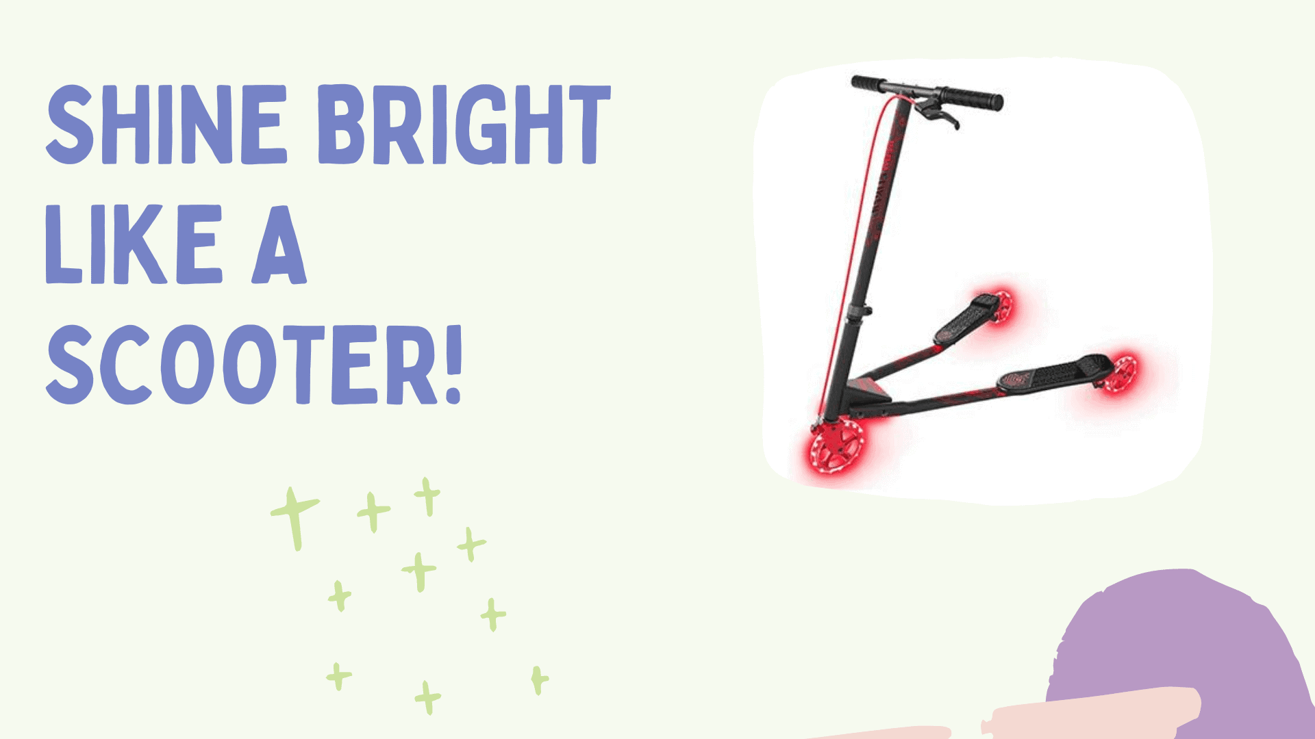 shine bright like a scooter