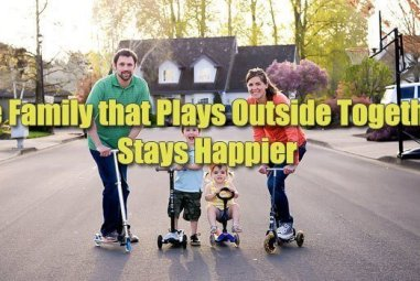 The Family that Plays Outside Together Stays Happier