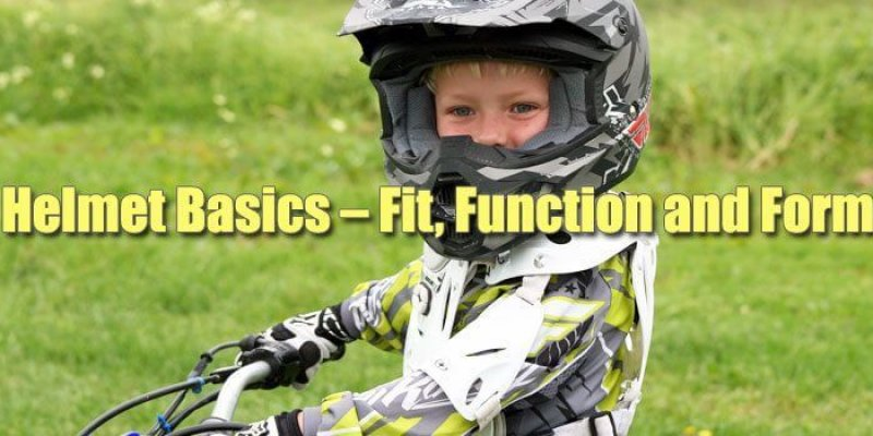 Helmet Basics – Fit, Function and Form